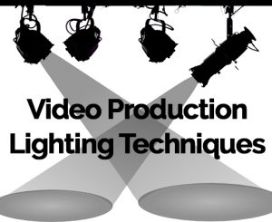Video Production Lighting Techniques