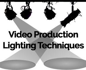 Video Production Lighting Techniques